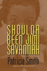 Shoulda Been Jimi Savannah: Poems Cover Image