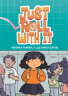 Just Roll with It: (A Graphic Novel) Cover Image