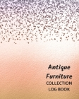 Antique Furniture Collection Log Book: Keep Track Your Collectables ( 60 Sections For Management Your Personal Collection ) - 125 Pages, 8x10 Inches, Cover Image