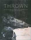 Thrown: British Columbia's Apprenctices of Bernard Leach and Their Contemporaries Cover Image