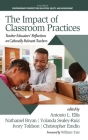 The Impact of Classroom Practices: Educators' Reflections on Culturally Relevant Teachers (Contemporary Perspectives on Access) Cover Image