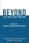 Beyond the Triple Bottom Line: Eight Steps Toward a Sustainable Business Model Cover Image