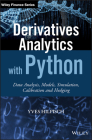 Derivatives Analytics with Python: Data Analysis, Models, Simulation, Calibration and Hedging (Wiley Finance) Cover Image