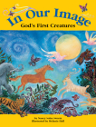 In Our Image: God's First Creatures Cover Image