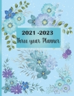 Three Year Planner 2021-2023: 2021-2023 see it bigger Square planner,36-Month Plan & Calendar, Appointment Notebook - Schedule Organizer, Journal & Cover Image