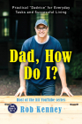 Dad, How Do I?: Practical