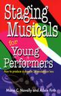 Staging Musicals for Young Performers: How to Produce a Show in 36 Sessions or Less Cover Image