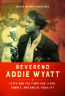 Reverend Addie Wyatt: Faith and the Fight for Labor, Gender, and Racial Equality (Women in American History) Cover Image