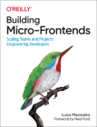 Building Micro-Frontends: Scaling Teams and Projects Empowering Developers Cover Image