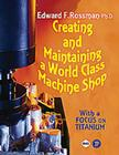 Creating and Maintaining a World-Class Machine Shop Cover Image