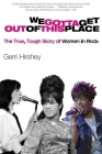 We Gotta Get Out of This Place: The True, Tough Story of Women in Rock Cover Image