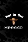 Not In The Mooood: Notebook Journal Composition Blank Lined Diary Notepad 120 Pages Paperback Black Animal Print Cow Cover Image