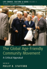 The Global Age-Friendly Community Movement: A Critical Appraisal (Life Course #5) Cover Image