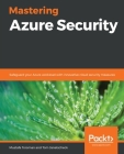 Mastering Azure Security: Safeguard your Azure workload with innovative cloud security measures Cover Image