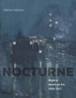 Nocturne: Night in American Art, 1890–1917 Cover Image