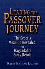 Leading the Passover Journey: The Seder's Meaning Revealed, the Haggadah's Story Retold Cover Image