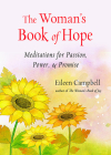 The Woman's Book of Hope: Meditations for Passion, Power, and Promise Cover Image