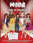 Moda Libro De Colorear: Lindo libro para colorear de moda para niñas y adolescentes, páginas increíbles con diseños divertidos y atuendos ador Cover Image
