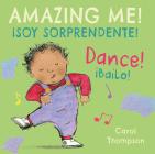 ¡bailo!/Dance!: ¡soy Sorprendente!/Amazing Me! Cover Image