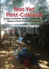 Not Yet Post-Colonial: Essays on Ghetto Being, Cosmology and Space in Post-Imperial Zimbabwe Cover Image