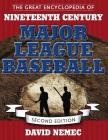 The Great Encyclopedia of Nineteenth-Century Major League Baseball Cover Image