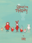 Creative Thursday: Everyday Inspiration to Grow Your Creative Practice Cover Image