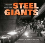 Steel Giants: Historic Images from the Calumet Regional Archives Cover Image