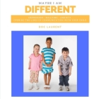 Maybe I am Different: Depression, Bullying, Anxiety: Opening The Lines Of Communication With Your Child Cover Image