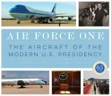 Air Force One: The Aircraft of the Modern U.S. Presidency Cover Image