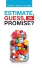 Estimate, Guess, or Promise? Cover Image