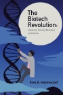 The Biotech Revolution: Impact on Science Education in America Cover Image