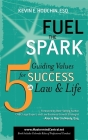 Fuel the Spark: 5 Guiding Values for Success in Law & Life Cover Image