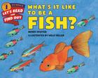 What's It Like to Be a Fish? (Let's-Read-and-Find-Out Science 1) Cover Image