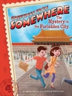 The Mystery in the Forbidden City (Greetings from Somewhere #4) Cover Image