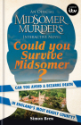 Could You Survive Midsomer?: Can you avoid a bizarre death in England's most dangerous county? Cover Image