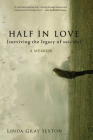 Half in Love: Surviving the Legacy of Suicide Cover Image