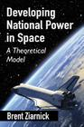 Developing National Power in Space: A Theoretical Model Cover Image
