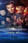 Obsessed With Star Trek: Interesting Trivia, Funny Facts and Quotables: Star Trek fun Facts Cover Image