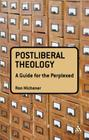 Postliberal Theology: A Guide for the Perplexed (Guides for the Perplexed) Cover Image