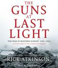 The Guns at Last Light: The War in Western Europe, 1944-1945 (Liberation Trilogy #3) Cover Image