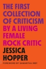 The First Collection of Criticism by a Living Female Rock Critic: Revised and Expanded Edition Cover Image