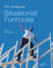 G.H. Hovagimyan: Situationist Funhouse Cover Image