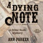 A Dying Note Lib/E: A Silver Rush Mystery Cover Image