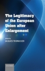 The Legitimacy of the European Union after Enlargement Cover Image