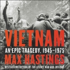 Vietnam: An Epic Tragedy, 1945-1975 Cover Image