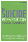 The Suicide Prevention Pocket Guidebook: How to Support Someone Who Is Having Suicidal Feelings Cover Image