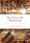 My Lyrics, My Manuscript: Songwriters and Composers Music Composition Book Cover Image