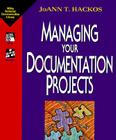 Managing Your Documentation Projects (Wiley Technical Communication Library) Cover Image