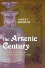 The Arsenic Century: How Victorian Britain Was Poisoned at Home, Work, and Play Cover Image