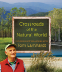Crossroads of the Natural World: Exploring North Carolina with Tom Earnhardt Cover Image